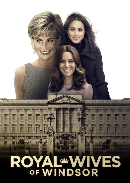 The Royal Wives of Windsor on Netflix UK